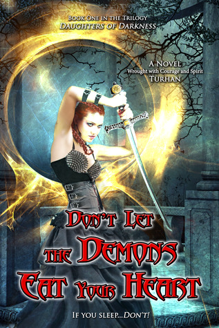 Dont Let The Demons Eat Your Heart (Daughters of Darkness #1) Turhan Halil