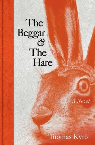The Beggar and the Hare Tuomas Kyrö