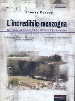Lincredibile menzogna: nessun aereo è caduto sul Pengagono  by  Thierry Meyssan