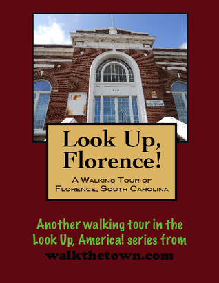 A Walking Tour of Florence, South Carolina Doug Gelbert