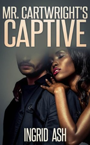 Mr. Cartwrights Captive (Tamara Pierce)  by  Ingrid Ash