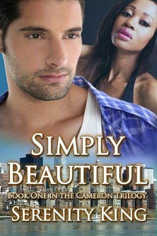 Simply Beautiful (The Cameron Trilogy #1) Serenity King