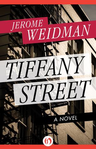 Tiffany Street: A Novel Jerome Weidman