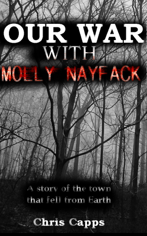 Our War with Molly Nayfack  by  Chris   Capps