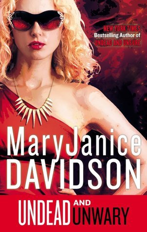 Undead and Unwary (Undead, #13)  by  MaryJanice Davidson