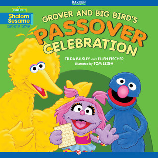 Grover and Big Birds Passover Celebration: Read-Aloud Edition  by  Tilda Balsley