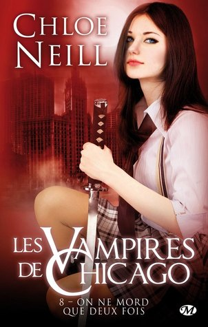 On ne mord que deux fois (Les vampires de Chicago, #8)  by  Chloe Neill
