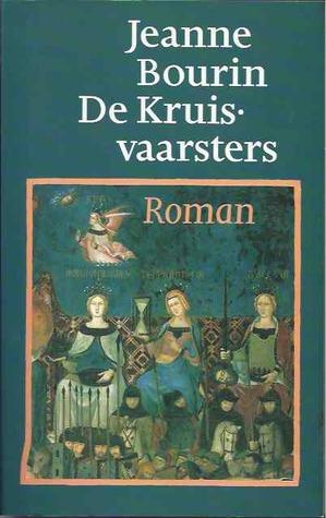 De Kruisvaarsters  by  Jeanne Bourin