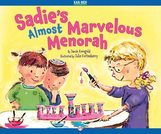 Sadies Almost Marvelous Menorah: Read-Aloud Edition Jamie S. Korngold