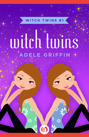 Witch Twins (Witch Twins #1)  by  Adele Griffin