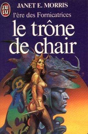 Le trône de chair (Lère des Fornicatrices, #4) Janet E. Morris