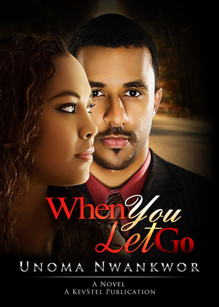 When You Let Go  by  Unoma Nwankwor
