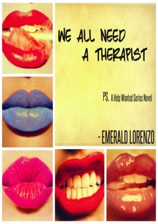 We All Need a Therapist: 1st Semester (Help Wanted, #1) Emerald Lorenzo