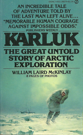 Karluk : the great untold story of Arctic exploration William Laird McKinlay