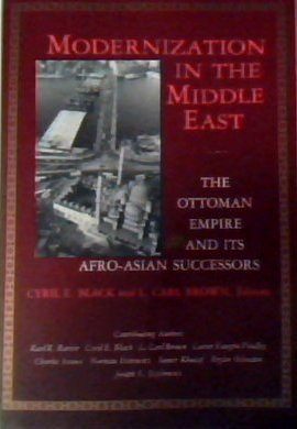 Modernization In The Middle East: The Ottoman Empire And Its Afro-Asian Successors  by  Cyril E. Black