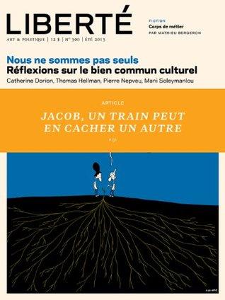 Liberté 300 - article - Un train peut en cacher un autre  by  Revue Liberté
