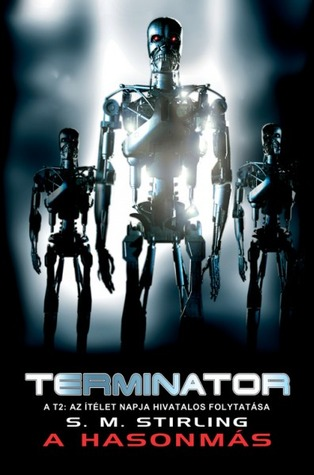 Terminator: A hasonmás S.M. Stirling