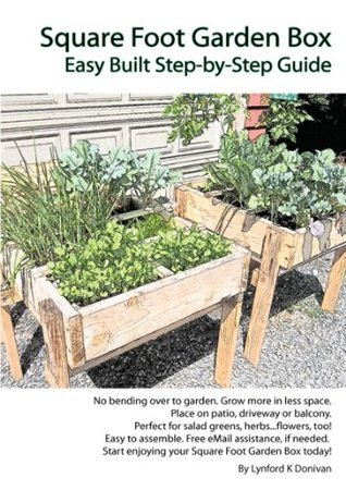 Square Foot Garden Box Easy Built Step-by-Step Guide Lynford K. Donivan