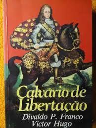 Calvário de Libertação Divaldo Pereira Franco