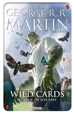 El viaje de los ases (Wild Cards, #4) George R.R. Martin