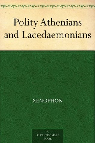 Polity Athenians and Lacedaemonians Xenophon