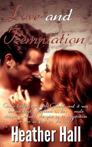 Love and Temptation  by  Heather Hall