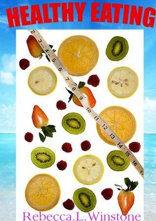 Healthy Eating Rebecca.L. Winstone