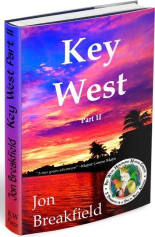 KEY WEST: Part II Jon Breakfield