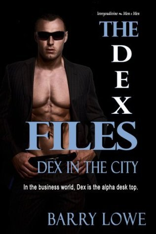 The Dex Files 2: Dex in the City Barry Lowe