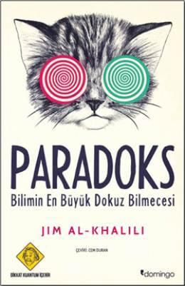 Paradoks : Bilimin En Buyuk Dokuz Bilmecesi  by  Jim Al-Khalili