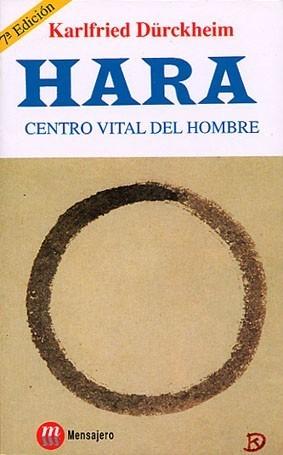 Hara: Centro vital del hombre Karlfried Graf Dürckheim