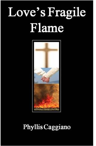Loves Fragile Flame  by  Phyllis Caggiano
