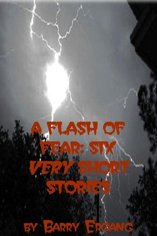 A Flash of Fear: Six Very Short Stories  by  Barry Ergang