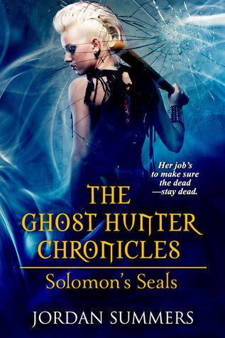 The Ghost Hunter Chronicles: Solomons Seals Jordan Summers