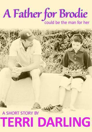 A Father for Brodie  by  Terri Darling