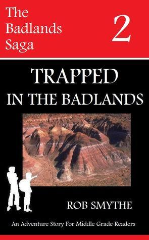 Trapped In The Badlands  by  Rob Smythe