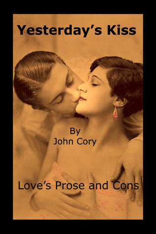 Yesterdays Kiss  by  JOHN CORY