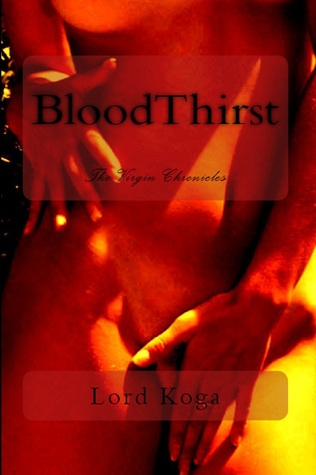 Blood Thirst  by  Lord Koga