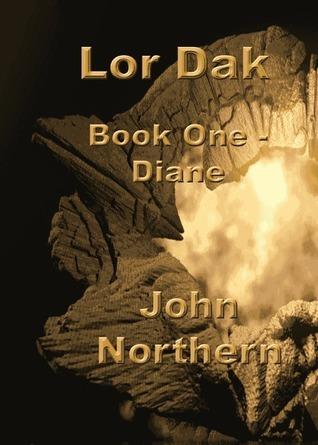 Lor Dak Book One: Diane  by  John Northern