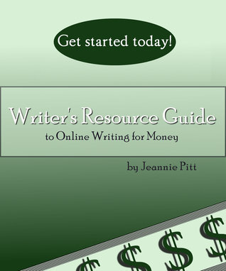 Writers Resource Guide to Online Writing For Money Jeannie Pitt