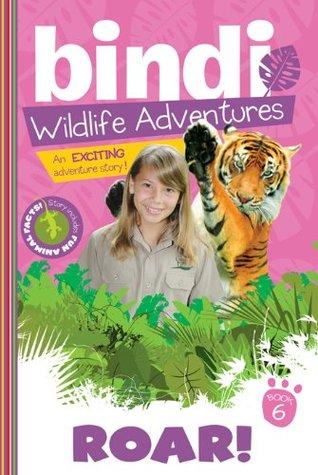 Roar!: Bindi Wildlife Adventures  by  Bindi Irwin