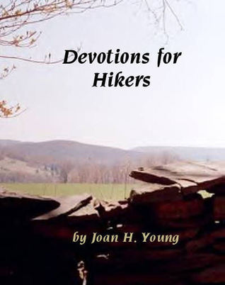 Devotions for Hikers  by  Joan H. Young