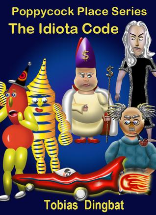 The Idiota Code -Poppycock Place Series Cartune Fun