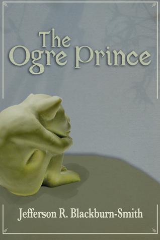 The Ogre Prince Jefferson Blackburn-Smith
