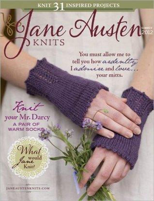 Jane Austen Knits Magazine (Summer 2012)  by  Various