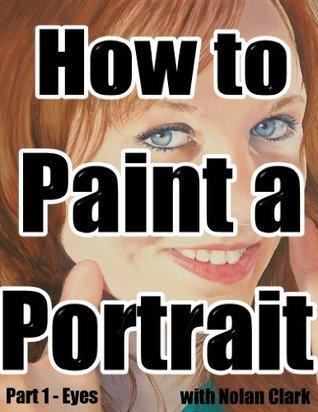 How to Paint a Portrait Part 1: Eyes  by  Nolan  Clark