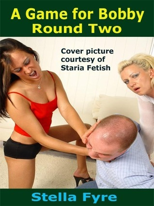 A Game for Bobby: Round Two Stella Fyre
