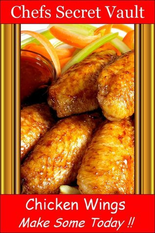 Chicken Wings Make Some Today  by  Chefs Secret Vault