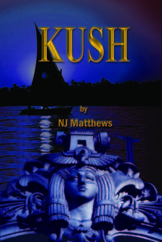 Kush  by  N.J. Matthews