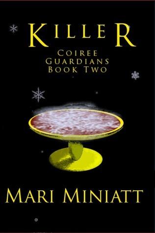 Killer: Coiree Guardians - Book Two  by  Mari Miniatt